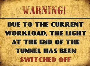 Warning Light At End Of Tunnel Switched Off small steel sign 200mm x 150mm  (og)